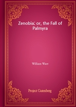 도서 이미지 - Zenobia; or, the Fall of Palmyra