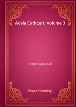 도서 이미지 - Adela Cathcart, Volume 3