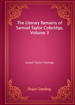 도서 이미지 - The Literary Remains of Samuel Taylor Coleridge, Volume 3