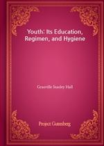 도서 이미지 - Youth: Its Education, Regimen, and Hygiene