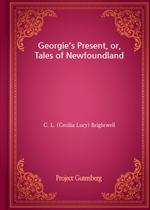 도서 이미지 - Georgie's Present, or, Tales of Newfoundland