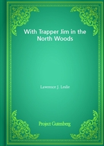 도서 이미지 - With Trapper Jim in the North Woods