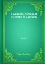 도서 이미지 - Y Gododin: A Poem of the Battle of Cattraeth