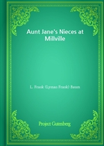도서 이미지 - Aunt Jane's Nieces at Millville