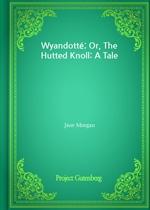 도서 이미지 - Wyandotté; Or, The Hutted Knoll: A Tale