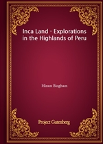 도서 이미지 - Inca Land - Explorations in the Highlands of Peru