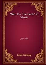 도서 이미지 - With the 'Die-Hards' in Siberia