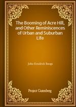 도서 이미지 - The Booming of Acre Hill, and Other Reminiscences of Urban and Suburban Life