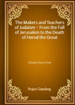 도서 이미지 - The Makers and Teachers of Judaism - From the Fall of Jerusalem to the Death of Herod the Great