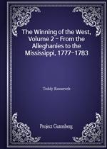 도서 이미지 - The Winning of the West, Volume 2 - From the Alleghanies to the Mississippi, 1777-1783