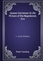 도서 이미지 - Queen Hortense: A Life Picture of the Napoleonic Era