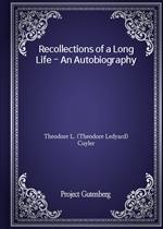 도서 이미지 - Recollections of a Long Life - An Autobiography