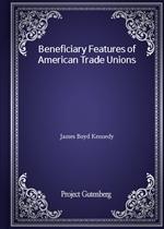 도서 이미지 - Beneficiary Features of American Trade Unions
