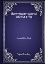 도서 이미지 - Elbow-Room - A Novel Without a Plot