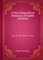 도서 이미지 - A Short Biographical Dictionary of English Literature