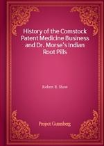 도서 이미지 - History of the Comstock Patent Medicine Business and Dr. Morse's Indian Root Pills