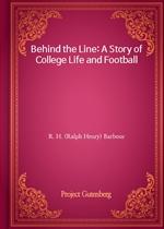 도서 이미지 - Behind the Line: A Story of College Life and Football