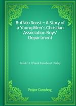 도서 이미지 - Buffalo Roost - A Story of a Young Men's Christian Association Boys' Department