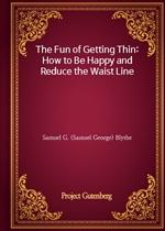 도서 이미지 - The Fun of Getting Thin: How to Be Happy and Reduce the Waist Line