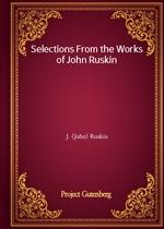 도서 이미지 - Selections From the Works of John Ruskin