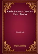 도서 이미지 - Tender Buttons - Objects-Food-Rooms