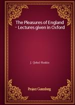 도서 이미지 - The Pleasures of England - Lectures given in Oxford