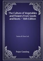 도서 이미지 - The Culture of Vegetables and Flowers From Seeds and Roots - 16th Edition