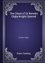 도서 이미지 - The Closet of Sir Kenelm Digby Knight Opened