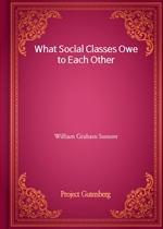 도서 이미지 - What Social Classes Owe to Each Other