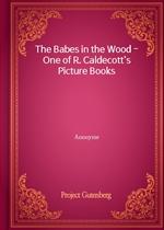 도서 이미지 - The Babes in the Wood - One of R. Caldecott's Picture Books