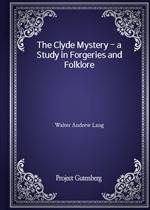 도서 이미지 - The Clyde Mystery - a Study in Forgeries and Folklore
