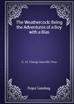 도서 이미지 - The Weathercock: Being the Adventures of a Boy with a Bias