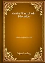 도서 이미지 - On the Firing Line in Education