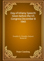 도서 이미지 - Day of Infamy Speech: Given before the US Congress December 8 1941