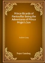 도서 이미지 - Prince Ricardo of Pantouflia: Being the Adventures of Prince Prigio's Son