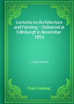 도서 이미지 - Lectures on Architecture and Painting - Delivered at Edinburgh in November 1853