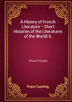 도서 이미지 - A History of French Literature - Short Histories of the Literatures of the World: II.