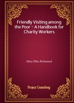 도서 이미지 - Friendly Visiting among the Poor - A Handbook for Charity Workers