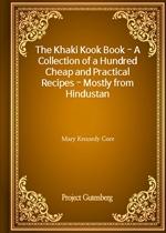 도서 이미지 - The Khaki Kook Book - A Collection of a Hundred Cheap and Practical Recipes - Mostly from Hindustan