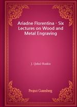 도서 이미지 - Ariadne Florentina - Six Lectures on Wood and Metal Engraving
