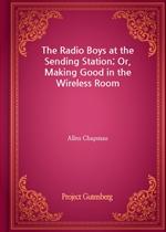 도서 이미지 - The Radio Boys at the Sending Station; Or, Making Good in the Wireless Room