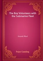 도서 이미지 - The Boy Volunteers with the Submarine Fleet