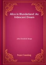 도서 이미지 - Alice in Blunderland: An Iridescent Dream