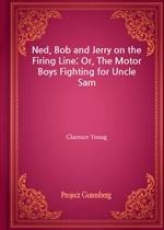 도서 이미지 - Ned, Bob and Jerry on the Firing Line; Or, The Motor Boys Fighting for Uncle Sam