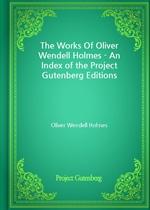도서 이미지 - The Works Of Oliver Wendell Holmes - An Index of the Project Gutenberg Editions