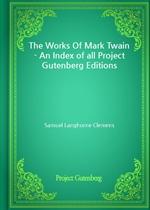 도서 이미지 - The Works Of Mark Twain - An Index of all Project Gutenberg Editions