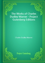 도서 이미지 - The Works of Charles Dudley Warner - Project Gutenberg Editions