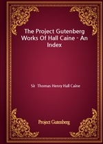 도서 이미지 - The Project Gutenberg Works Of Hall Caine - An Index