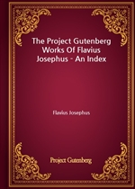 도서 이미지 - The Project Gutenberg Works Of Flavius Josephus - An Index