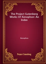 도서 이미지 - The Project Gutenberg Works Of Xenophon: An Index